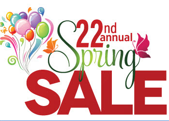 22nd Annual Spring Sale April 25 to May 23